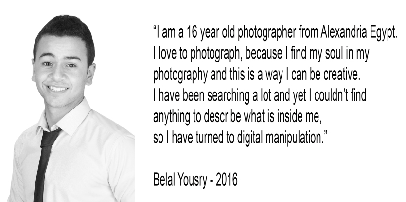 A wonderful statement by 16 year old Egyptian photographer, Belal Yousry. This young man has far to go!
